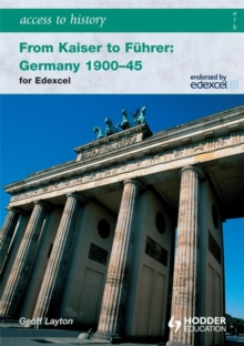 Access to History: From Kaiser to Fuhrer: Germany 1900-1945 for Edexcel, Paperback Book