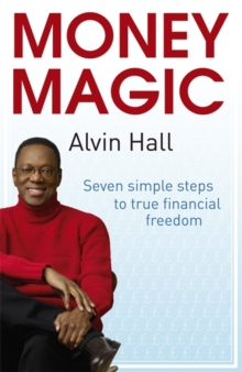 Money Magic : Seven Simple Steps to True Financial Freedom, Paperback Book