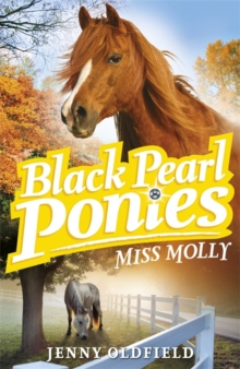 Black Pearl Ponies: Miss Molly : Book 3, Paperback Book