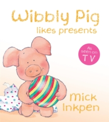 Wibbly Pig: Wibbly Pig Opens His Presents : Board Book, Board book Book