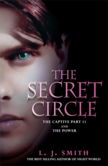 The Secret Circle: The Captive : The Captive Part 2 and The Power, Paperback / softback Book
