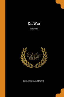 On War; Volume 1, Paperback / softback Book