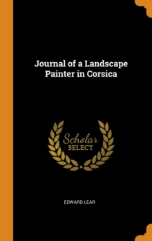 Journal of a Landscape Painter in Corsica, Hardback Book