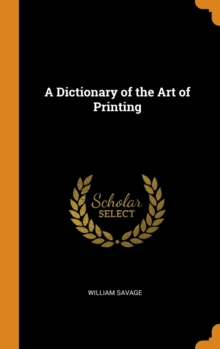 A Dictionary of the Art of Printing, Hardback Book