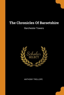 The Chronicles of Barsetshire : Barchester Towers, Paperback / softback Book