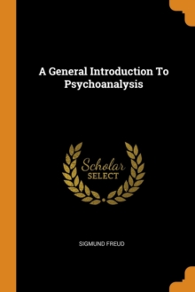 A General Introduction to Psychoanalysis, Paperback / softback Book