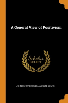 A General View of Positivism, Paperback / softback Book