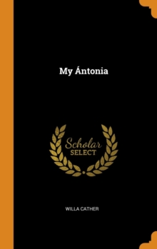 My Antonia, Hardback Book