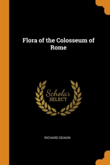 Flora of the Colosseum of Rome, Paperback Book