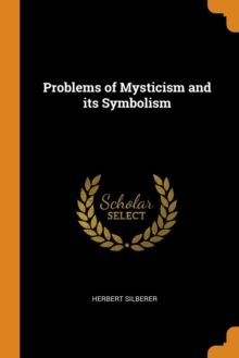 Problems of Mysticism and Its Symbolism, Paperback / softback Book