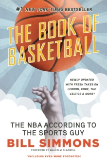 Book of Basketball : The NBA According to the Sports Guy, Paperback Book