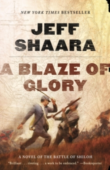 A Blaze of Glory : A Novel of the Battle of Shiloh, Paperback / softback Book