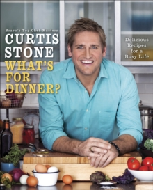 What's for Dinner? : Delicious Recipes for a Busy Life, Hardback Book