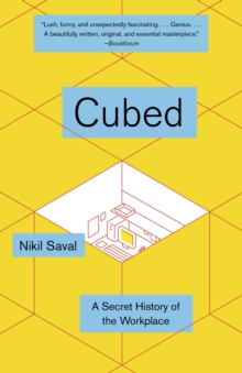 Cubed : The Secret History of the Workplace, Paperback / softback Book