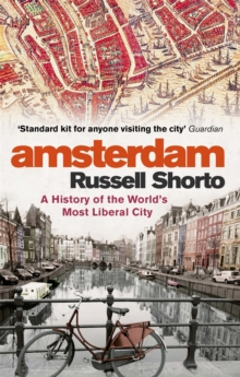 Amsterdam : A History of the World's Most Liberal City, Paperback Book