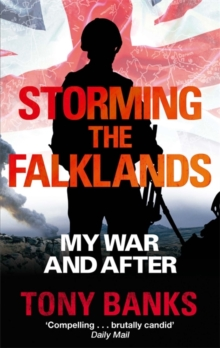 Storming the Falklands : My War and After, Paperback Book