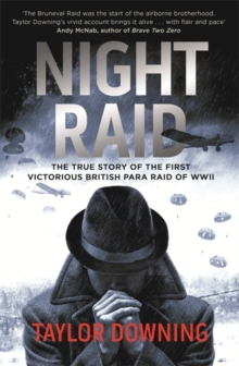 Night Raid : The True Story of the First Victorious British Para Raid of WWII, Paperback / softback Book