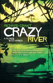 Crazy River : A Plunge into Africa, Paperback Book