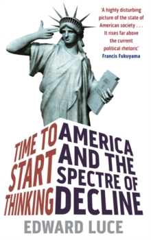 Time To Start Thinking : America and the Spectre of Decline, Paperback / softback Book