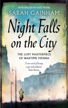 Night Falls on the City : The Lost Masterpiece of Wartime Vienna, Paperback Book