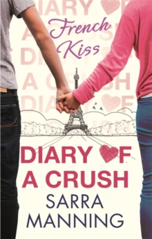Diary of a Crush: French Kiss : Number 1 in series, Paperback / softback Book
