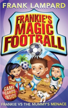 Frankie's Magic Football: Frankie vs The Mummy's Menace : Book 4, Paperback / softback Book