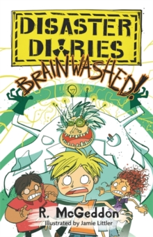 Disaster Diaries: BRAINWASHED! : Book 3, Paperback Book