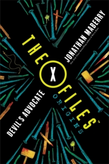 The X-Files Origins: Devil's Advocate, Paperback Book
