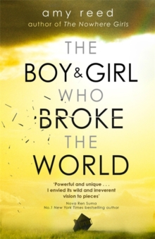 The Boy and Girl Who Broke The World, Paperback / softback Book