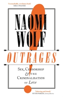 Outrages : Sex, Censorship and the Criminalisation of Love, Paperback / softback Book