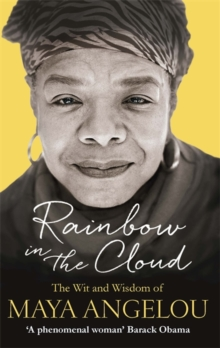 Rainbow in the Cloud : The Wit and Wisdom of Maya Angelou, Paperback Book