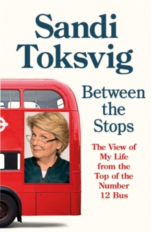 Between the Stops : The View of My Life from the Top of the Number 12 Bus: the long-awaited memoir from the star of QI and The Great British Bake Off, Hardback Book