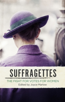 Suffragettes : The Fight for Votes for Women, Paperback / softback Book
