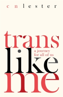 Trans Like Me : A Journey for All of Us, Paperback Book