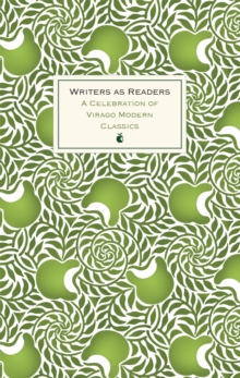 Writers as Readers : A Celebration of Virago Modern Classics, Hardback Book