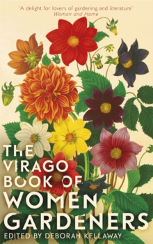 The Virago Book Of Women Gardeners, Hardback Book