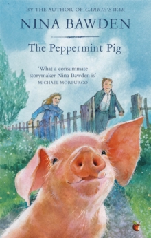 The Peppermint Pig : 'Warm and funny, this tale of a pint-size pig and the family he saves will take up a giant space in your heart' Kiran Millwood Hargrave, Paperback / softback Book