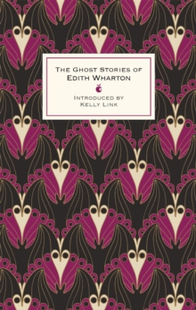 The Ghost Stories Of Edith Wharton, Hardback Book