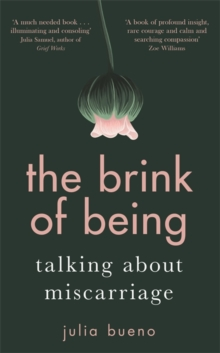 The Brink of Being : Talking About Miscarriage, Hardback Book