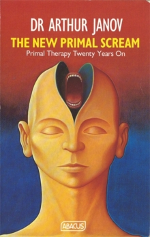 The New Primal Scream : Primal Therapy Twenty Years on, Paperback Book
