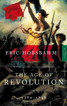The Age of Revolution : 1789-1848, Paperback Book