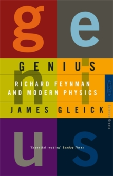 Genius : Richard Feynman and Modern Physics, Paperback Book