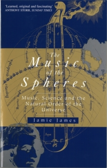 The Music Of The Spheres : Music, Science and the Natural Order of the Universe, Paperback / softback Book