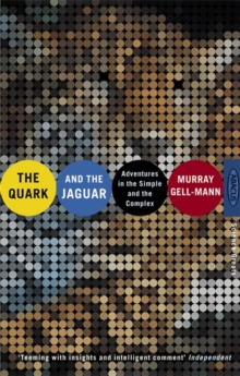 The Quark And The Jaguar : Adventures in the Simple and the Complex, Paperback / softback Book