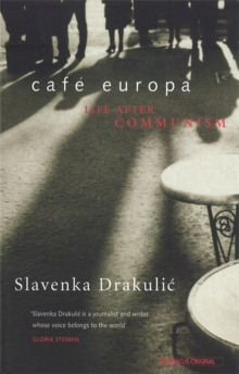 Cafe Europa : Life After Communism, Paperback Book