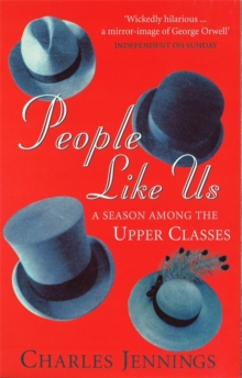 People Like Us : A Season Among the Upper Classes, Paperback Book