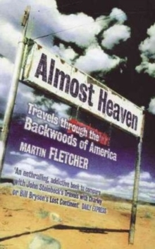 Almost Heaven : Travels Through the Backwoods of America, Paperback Book