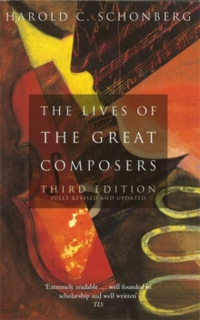 The Lives of the Great Composers, Paperback Book