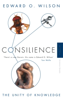 Consilience : The Unity of Knowledge, Paperback Book