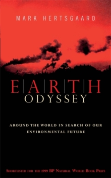 Earth Odyssey : Around the World in Search of our Environmental Future, Paperback Book